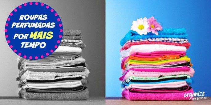 Como deixar as roupas perfumadas por mais tempo
