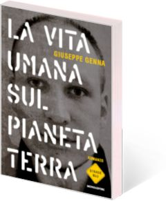 """La vita umana sul pianeta Terra GIUSEPPE GENNA  in uscita il 6 maggio con il suo nuovo libro per #MONDADORI dal titolo """"LA VITA UMANA SUL PIANETA TERRA"""" #cult"""