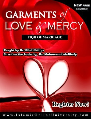 Garments of Love & Mercy    The Fiqh Of Marriage course (FM) is a course delivered by Dr. Aboo Ameenah Bilal Philips, based on the Marriage Series by Dr. Muhammad al - Jibaaly. The main goal of this course is to understand what Islaam says about Marriage and the Rules and Regulations related to it.  ENROLL NOW at   http://www.fanarinstitute.com/