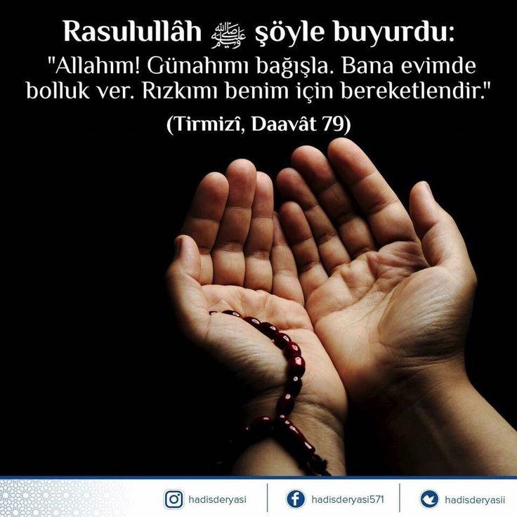 """Rasûlullah ﷺ şöyle buyurdu: """"Allahım! Günahımı bağışla. Bana evimde bolluk ver. Rızkımı benim için bereketlendir.""""  Tirmizî, Daavât 79 #birhadis"""
