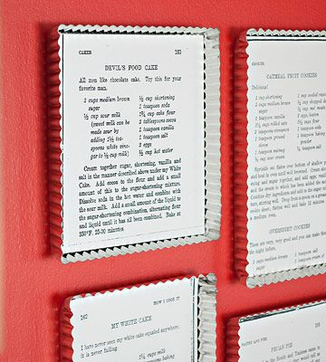 Fluted tart tins make great shiny frames for favorite recipes. Use a copier to enlarge and print vintage cookbook recipes on white card stock; then trim and glue each recipe to a tin base. Seal the deal with a polyurethane sealer.