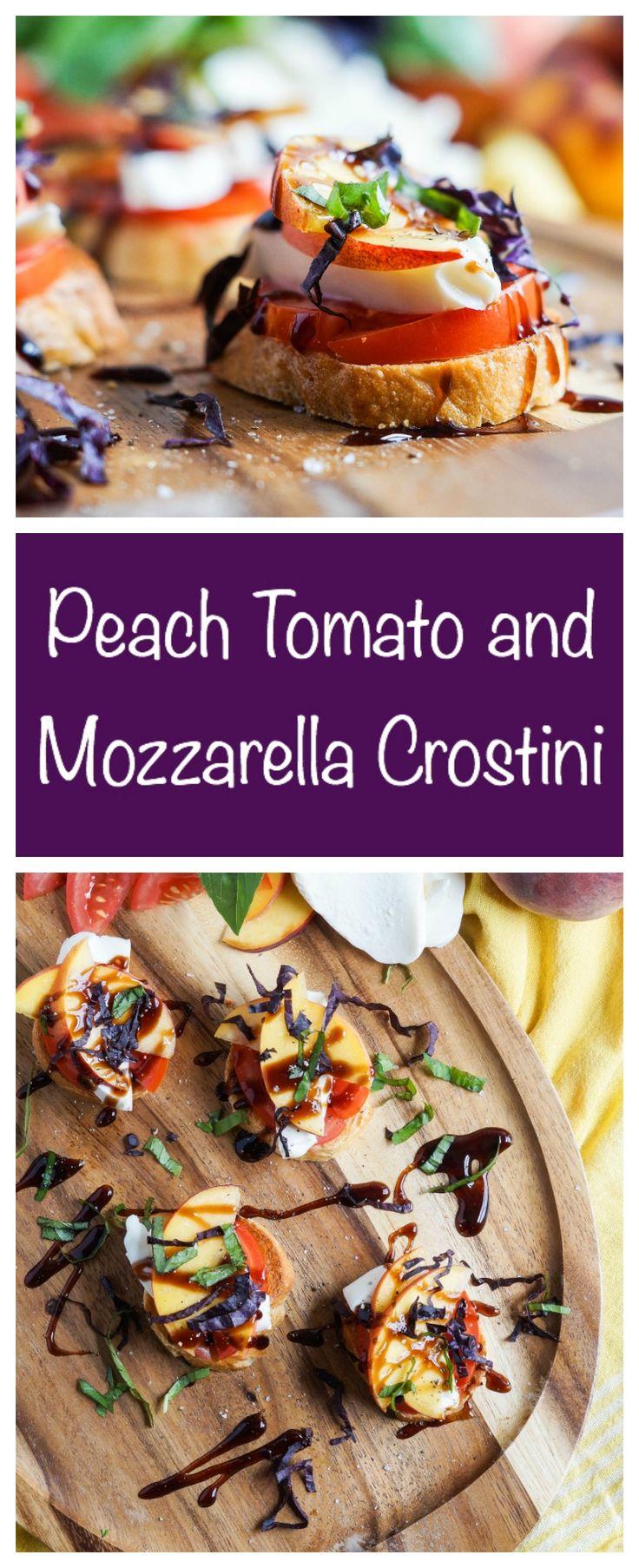 Peach Tomato and Mozzarella Crostini #crostini #appetizer #bread # ...