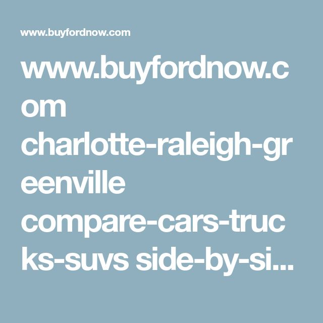 www.buyfordnow.com charlotte-raleigh-greenville compare-cars-trucks-suvs side-by-side-comparison?intcmp=t2-fdaf-31d-hp-comp