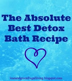 Lean and Green Frugal Living: The Absolute Best Detox Bath Recipe