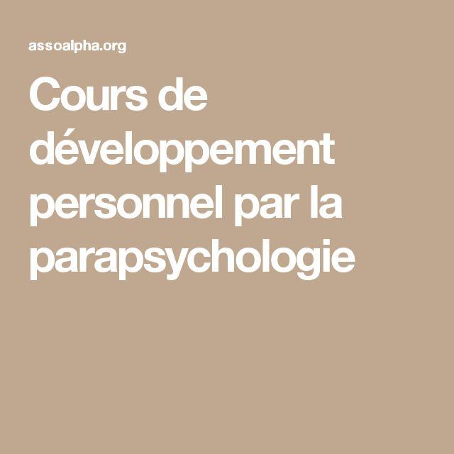 Cours de développement personnel par la parapsychologie