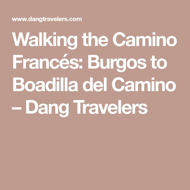 Walking the Camino Francés: Burgos to Boadilla del Camino – Dang Travelers