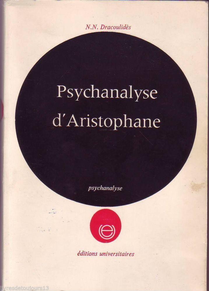 #essai littéraire : Psychanalyse d'Aristophane par N.N. Dracoulidès. Editions Universitaires/Psychanalyse, 10/1967. 256 pp. brochées.