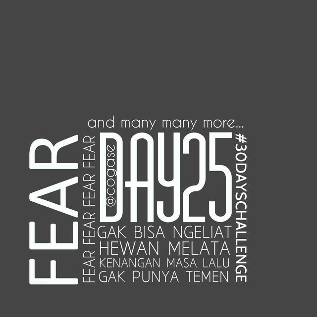 #30DaysChallenge Day 26: Fear by @Yoshie Ikebe Adi