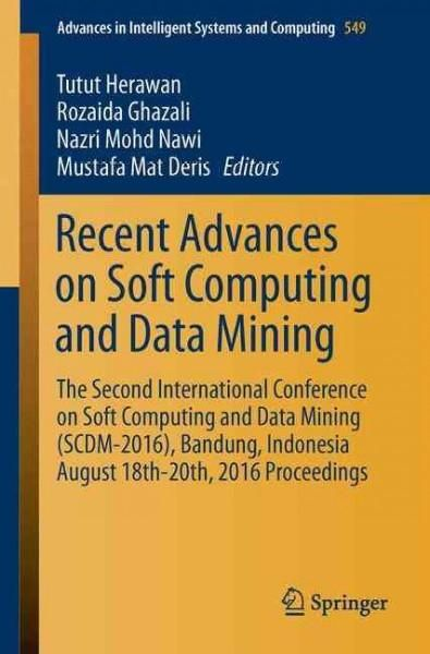 Recent Advances on Soft Computing and Data Mining: The Second International Conference on Soft Computing and Data...