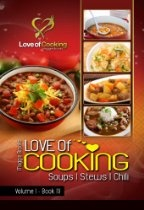 Love of Cooking: Soups, Stews, & Chili (Love of Cooking: Volume I)  By Maggie Brooks