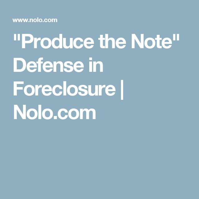 """Produce the Note"" Defense in Foreclosure 
