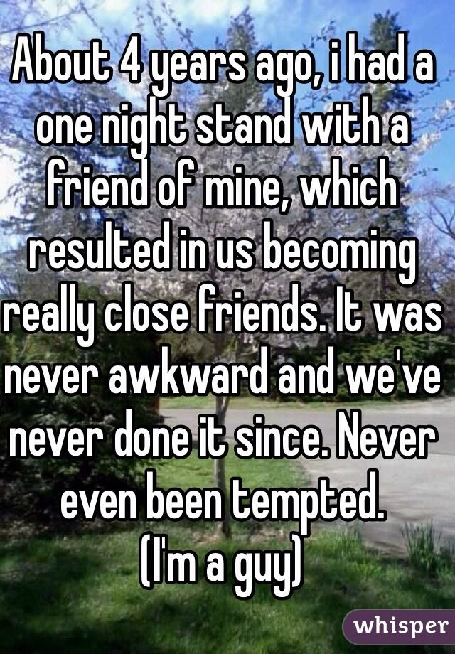 Stand a what friend one do to with after night a After a