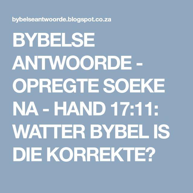 17 best korrekte bybel afrikaans images on pinterest afrikaans bybelse antwoorde opregte soeke na hand 1711 watter bybel is die fandeluxe Gallery