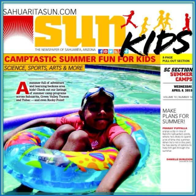 Who's excited for Summer? Take a look at the Sun Kids section of the paper today for great camps & activities happening soon. You can also read more on our E Edition @ www.sahuaritasun.com