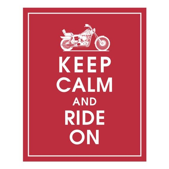 Keep calam and ride on
