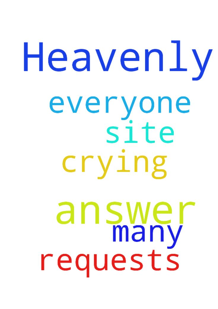 Heavenly Father I ask you to please answer the prayer - Heavenly Father I ask you to please answer the prayer requests for everyone on this site. There are many here crying out to you dear Father. Thank you for all you do for us. In Jesus Name I Pray Amen Posted at: https://prayerrequest.com/t/yxu #pray #prayer #request #prayerrequest