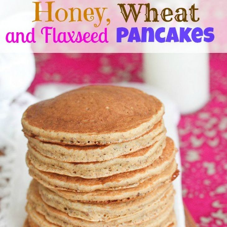 Honey, Wheat and Flaxseed Pancakes {Healthy} Recipe Breakfast and ...