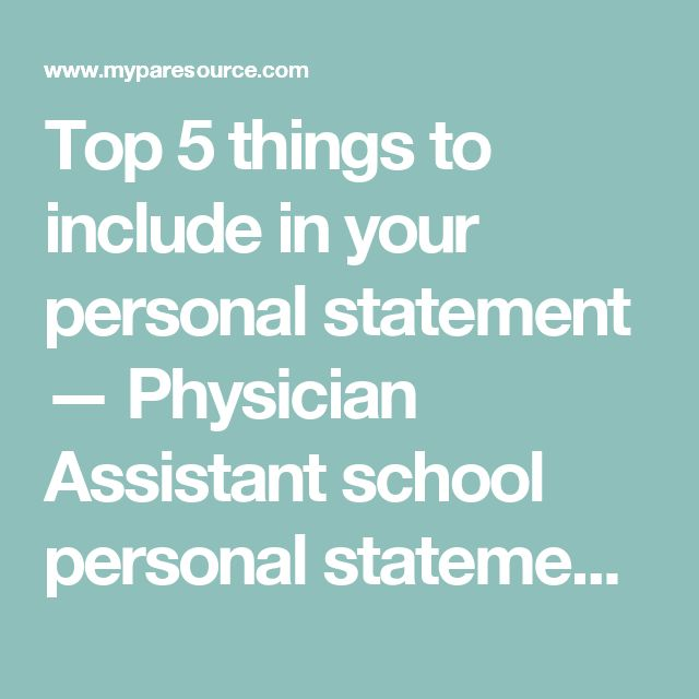 Top 5 things to include in your personal statement — Physician Assistant school personal statement and essay editing by PAs for physician assistant school applicants