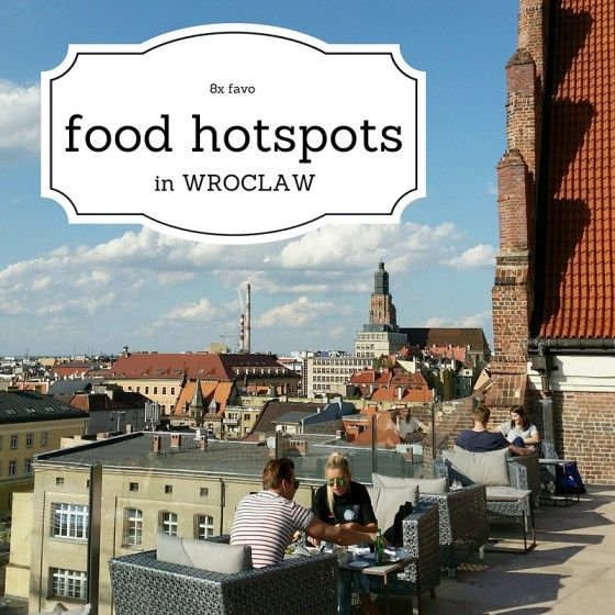 8x food hotspots in Wroclaw, Poland - Map of Joy