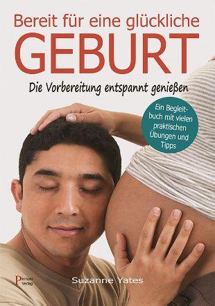 """""""Bereit für eine glückliche Geburt"""": Suzanne Yates gibt ganzheitliche Tipps für das letzte Schwangerschaftsdrittel – jetzt im Pirmoni Verlag"""