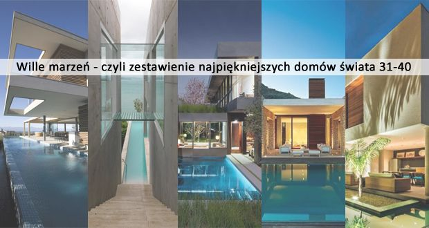 Luksusowe rezydencje, nowoczesne domy, piękne wille marzeń i dużo inspiracji - zapraszam do 4 zestawienia serii 'Wille marzeń' na blogu Pani Dyrektor!