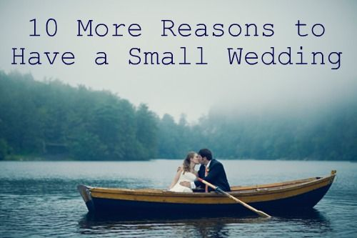 """reason's for an intimate wedding """"it's your wedding, not a reunion."""""""