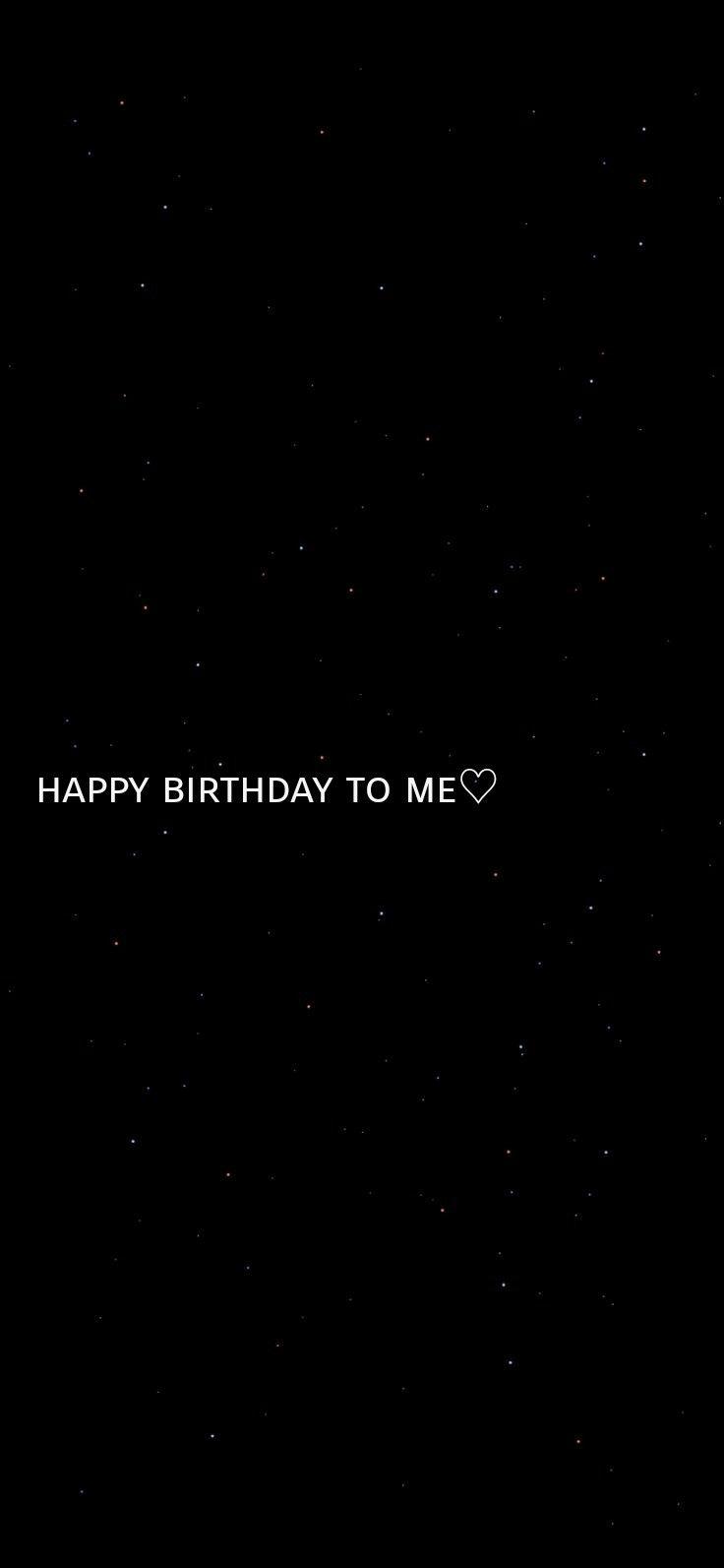 Happy Birthday To Me Wallpaper Black Minimalistic Cute Aesthetic Happy Birthday To Me Quotes Happy Birthday Me Happy Birthday Wallpaper