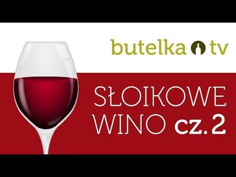 Słoikowe wino CZĘŚĆ 2