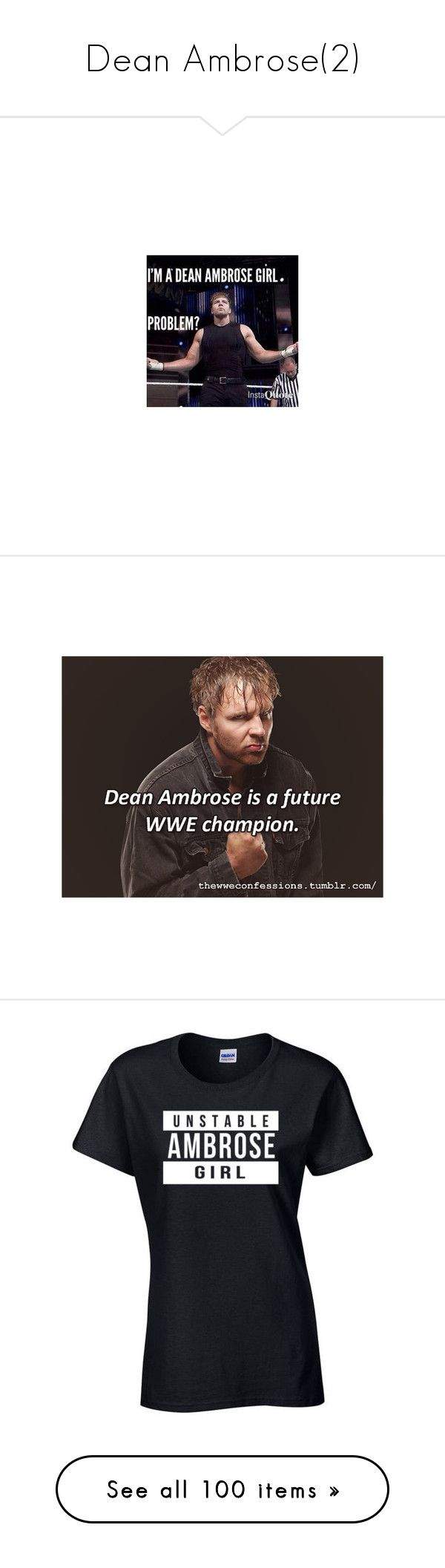 """Dean Ambrose(2)"" by jamiehemmings19 ❤ liked on Polyvore featuring wwe, dean ambrose, tops, t-shirts, wwe tops, wwe tee, crewneck t shirt, sport top, crewneck tee and crew-neck tops"