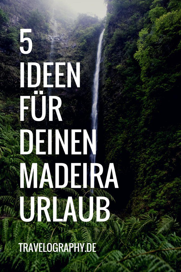 5 Ideen für deinen Madeira Urlaub