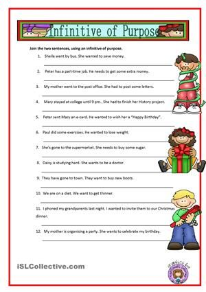 Students have to join the sentences using an infinitive of purpose. Key included.Thanks. - ESL worksheets