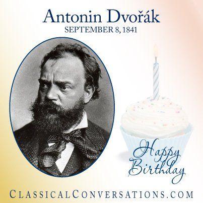 Happy Birthday Antonin Dvorak, a historical figure we study in Foundations, Cycle 2