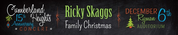 Concert For Cumberland Heights 2012 - Ricky Skaggs Family Christmas  https://www.cumberlandheights.org/donate/concert_for_ch.aspx#