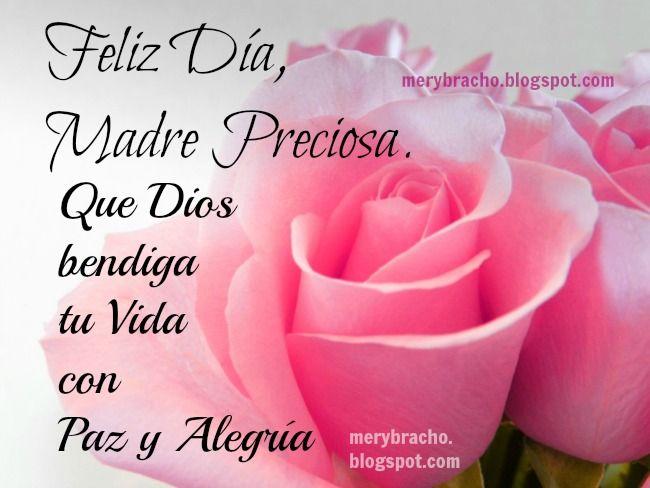 Feliz Día Madre Preciosa. Bendiciones de Dios, Feliz dia de las madres, feliz cumpleaños mamá, imágenes cristianas de mamá, mami. postales, ...