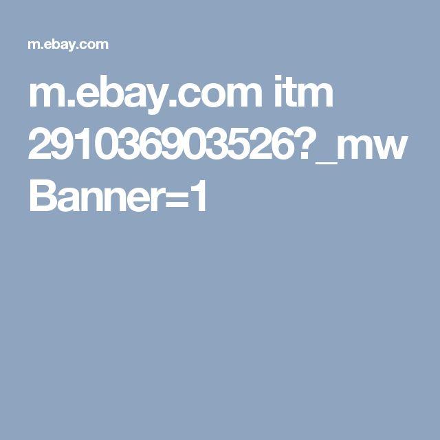 m.ebay.com itm 291036903526?_mwBanner=1