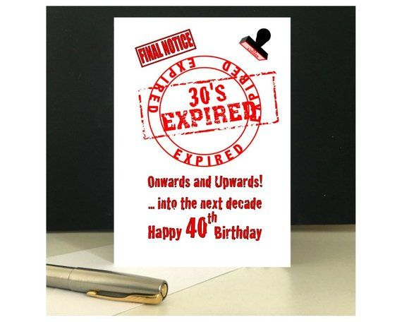 Downloadable Humorous 40th Birthday Card 30 S Expired Digital Download 40th Birthday Greeting Car 60th Birthday Cards 40th Birthday Cards 50th Birthday Cards