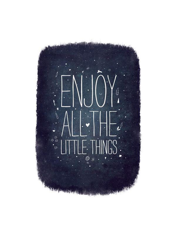 Enjoy all the little things: Enjoying Limited, Big Things, Art I D, Burkhard Enjoying, Art Prints, Art Graphics, Holidays Quotes, Art Good, Editing Art