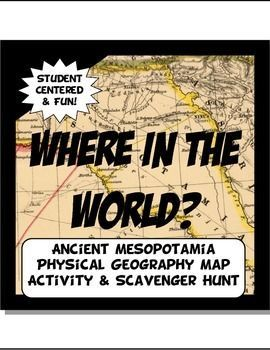 Mesopotamia Where in the World Scavanger Hunt & Map Activity Physical Geography. Fun interactive activity.