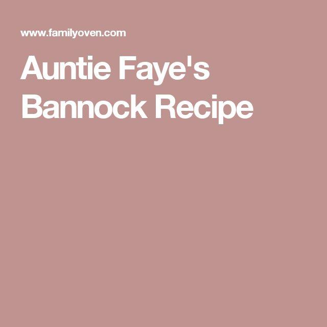 Auntie Faye's Bannock Recipe