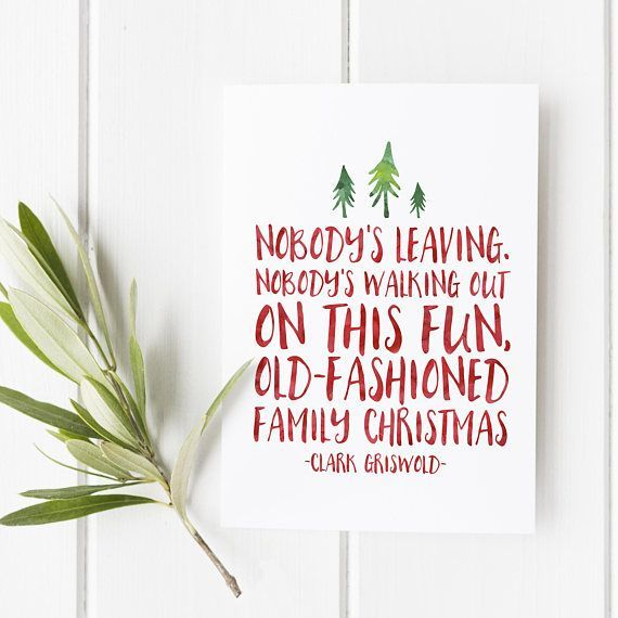 1658cb8f Nobody's walking out on this fun, old fashioned family Christmas - Clark  Griswold - Christmas Vacation Quote - Christmas print #vacationquotes