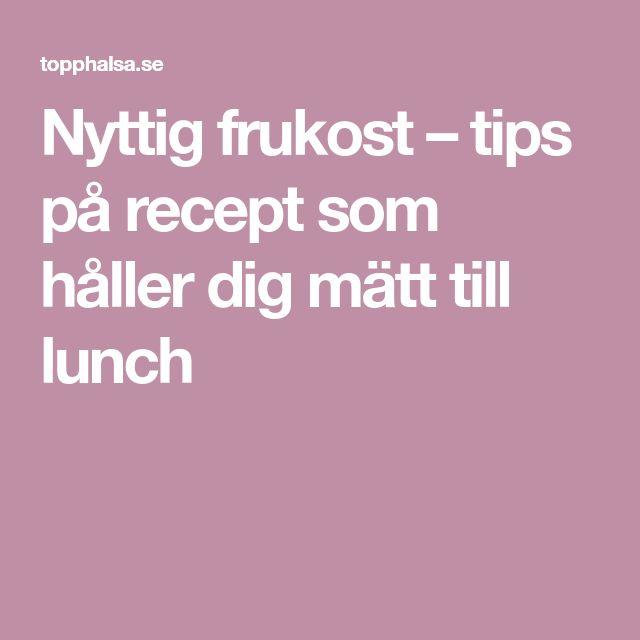 Nyttig frukost – tips på recept som håller dig mätt till lunch