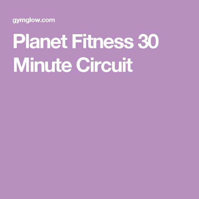Planet Fitness 30 Minute Circuit