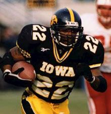 Tavian Banks- In the 2nd game of the 1997 season, Banks rushed for 314 yards and scored four times in Iowa's victory over Tulsa, one of the most memorable performances in Hawkeye football history and still the #1 single game performanc . Banks was a Big Ten player of the year and was named a first-team All-American in that year