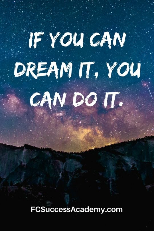 If you can dream it, you can do it. Enroll today at www.FCSuccessAcademy.com