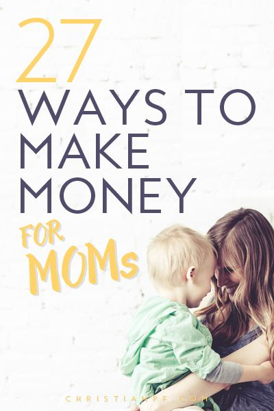 Here are 27 ideas for how you can make a little extra money from home for all the moms (stay at home and working) out there!