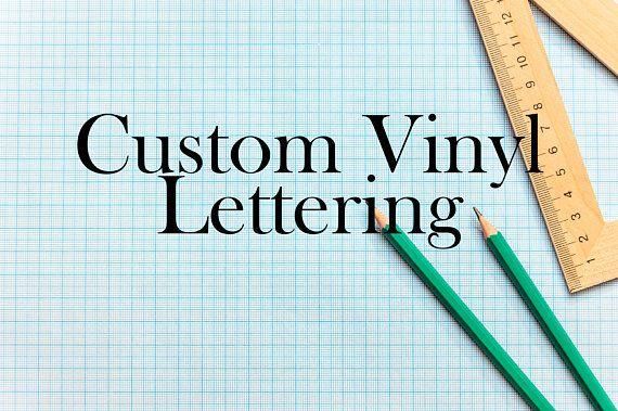 Custom Vinyl Lettering PRICED PER CHARACTER1 Color Custom
