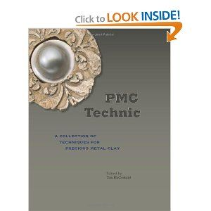 PMC Technic: A Collection of Techniques for Precious Metal Clay from 10 leading artists  #jewelrymaking #books