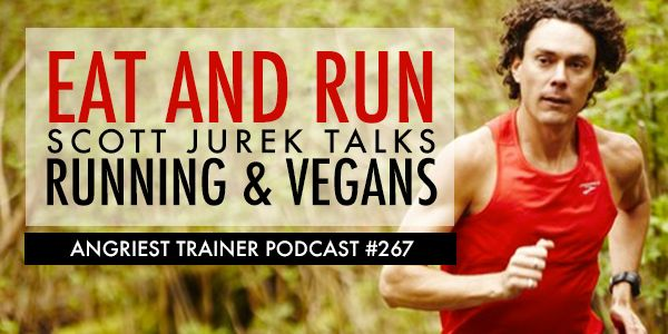 Angriest Trainer 267: One-on-One with Scott Jurek