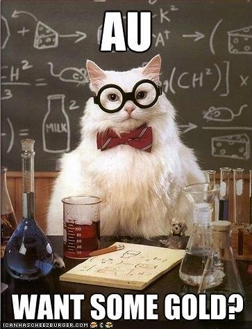 Oh my goodness- this is EXACTLY the mnemonic device I used to memorize gold when I learned the periodic table in school!