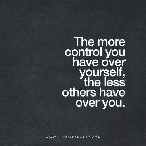 The More Control You Have over Yourself                                                                                                                                                      More